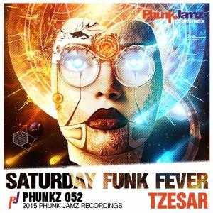 Tzesar - Saturday Funk Fever [Phunk Jamz Recordings]