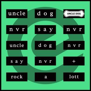Uncle Dog - Nvr Say Nvr [Enterpride Records]