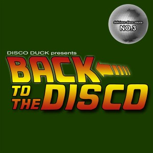 Various Artists - Back to the Disco - Delicious Disco Sauce, No. 3 [Hugh Recordings]