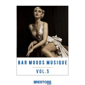 Various Artists - Bar Moods Musique, Vol. 5 [Restore Music]