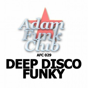 Various Artists - Deep Disco Funky [Adam Funk Club]