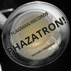 Various Artists - PHAZATRON! [Flagman]