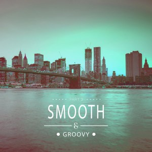 Various Artists - Smooth & Groovy, Vol. 3 [Restore Music]