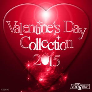 Various Artists - Valentine's Day Collection 2015 [King Street]