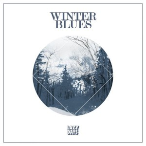 Various Artists - Winter Blues [Lazy Days Recordings]