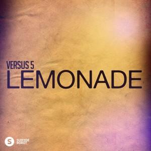 Versus 5 - Lemonade [Suicide Robot]