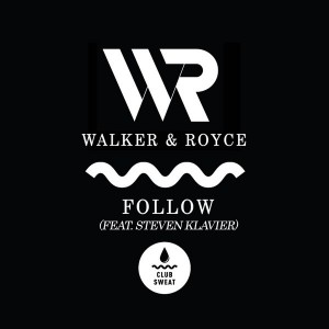Walker & Royce - Follow featuring Steven Klavier [Club Sweat]