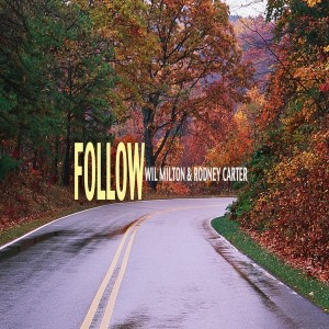 Wil Milton & Rodney Carter - Follow (Single Version Mixes) [Blak Ink Music Group]