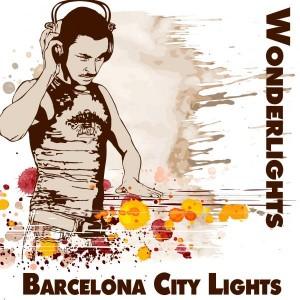 Wonderlights - Barcelona City Lights [Bikini Sounds Rec.]