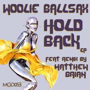 Woolie Ballsax - Hold Back [Modulate Goes Digital]