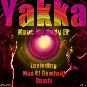 Yakka - Move My Body EP [incl. Man Of Goodwill Remix] [Street King]