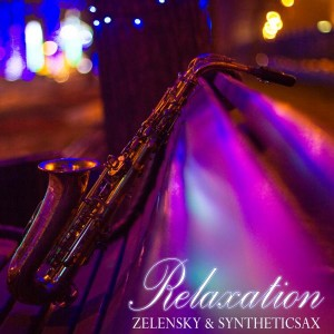 Zelensky & Syntheticsax - Relaxation [Russiamusic]