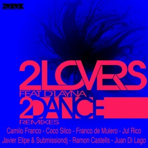 2LOVERS feat. Dlayna - 2Dance Remixes [Myraconcha Muzik]