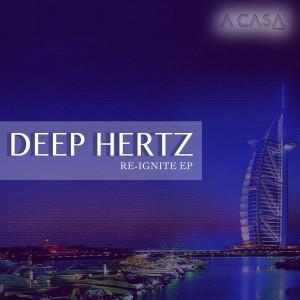 Deep Hertz - Re-Ignite EP [A Casa Records]