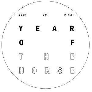 Good Guy Mikesh - Year of the Horse [Riotvan]