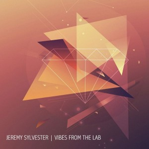 Jeremy Sylvester - Vibes from the Lab [Urban Dubz Music]