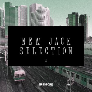 Various Artists - New Jack Selection, Vol. 2 [Restore Music]