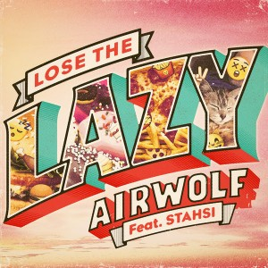Airwolf - Lose The Lazy featuring Stahsi [Onelove]
