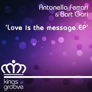 Antonello Ferrari & Bart Gori - Love is the Message [Kings Of Groove]