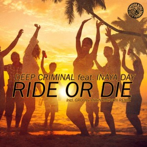 Deep Criminal feat. Inaya Day - Ride or Die [Tiger Records]