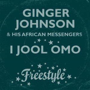 Ginger Johnson and His African Messengers - I Jool Omo [Freestyle Records]