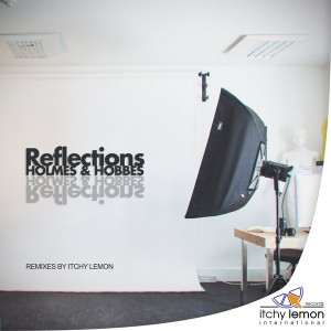 Holmes & Hobbes - Reflections [Itchy Lemon Records International]