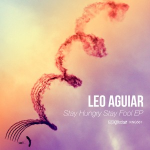 Leo Aguiar - Stay Hungry Stay Fool EP [Nite Grooves]