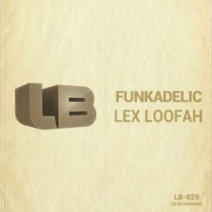 Lex Loofah - Funkadelic [LB Recordings]