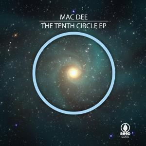 Mac Dee - The Tenth Circle EP [Seed]