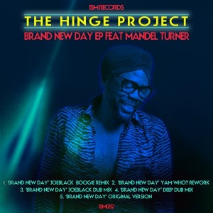 The Hinge Project feat. Mandel Turner - Brand New Day [Ism Recordings]