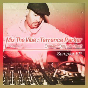 Various Artists - Mix The Vibe_ Terrence Parker Deeep Detroit Heat Sampler EP [King Street]