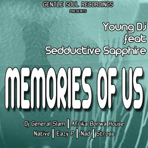 Young DJ feat. Seductive Sapphire - Memories of Us [Gentle Soul Recordings]
