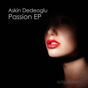 Askin Dedeoglu - Passion EP [Adaptation Music]