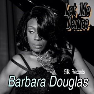 Barbara Douglas - Let Me Dance For You [Silk Records]