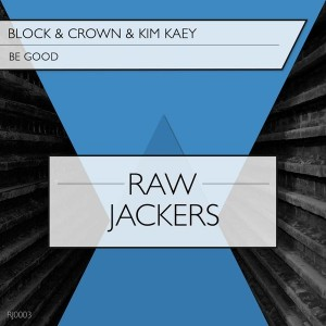 Block & Crown & Kim Kaey - Be Good [RawJackers]