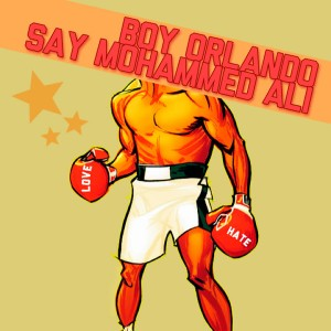 Boy Orlando - Say Mohammed Ali [Playmore]