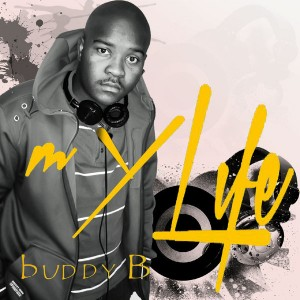 Buddy B - My Life EP [Khalanga Records]
