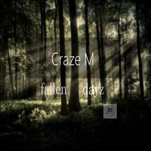 Craze M - Fallen Dayz [Bluesoundz]
