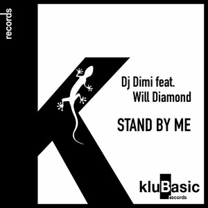 DJ Dimi feat. Will Diamond - Stand by Me [kluBasic Records]
