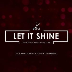 DJ Tucks Feat. Melisande Peculiar - Let It Shine [DHS RECORDINGS]