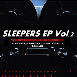 Dawn Souluvn Williams, The Soul Creative, DJ Skatie - Sleepers Vol.2 [New Generation Records]