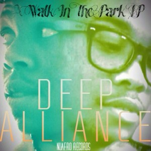 Deep Alliance - A Walk In A Park [NuAfro Records]