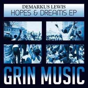 Demarkus Lewis - Hopes & Dreams [Grin Music]