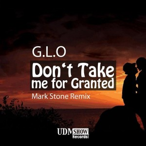 G.L.O - Don't Take Me for Granted [UDM Show Records]