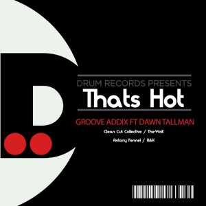 Groove Addix feat. Dawn Tallman - Thats Hot [DRUM]