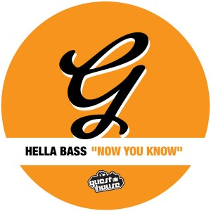 Hella Bass - Now You Know [Guesthouse]