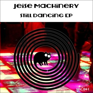 Jeise Machinery - Still Dancing  [SpinCat Records]