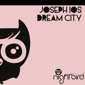 Joseph Los - Dream City [Nightbird Music]