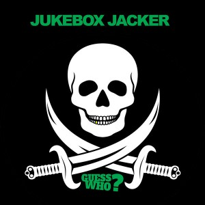 Jukebox Jacker - Down With You [Guess Who]