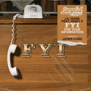 Lil' Mark feat. Mikey V - FYI [Sampled Recordings]